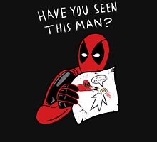 Have you seen this man? Unisex T-Shirt