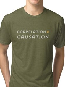Correlation is not Causation Tri-blend T-Shirt
