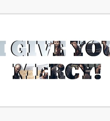 I GIVE YOU MERCY - z nation Sticker