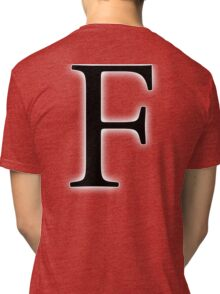 F, Alphabet Letter, ef, EFF, Foxtrot, Frank, A to Z, 6th Letter of Alphabet, Initial, Name, Letters, Tag, Nick Name Tri-blend T-Shirt