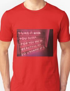 The 1975 Indie Band - I Like It When You Sleep For You Are So Beautiful Yet So Unaware Of It Neon Sign T-Shirt