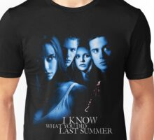 I Know What You Did Last Summer Unisex T-Shirt