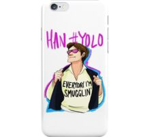 Everyday I'm Smugglin' iPhone Case/Skin