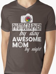 PHOTOGRAPHER BY DAY AWESOME MOM BY NIGHT Mens V-Neck T-Shirt