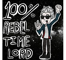 100% Rebel Time Lord... Photographic Print