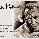 BUKOWSKI - people QUOTE #2 - sepia by ARTito