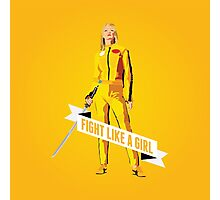 Fight Like a Girl: Beatrix Kiddo Photographic Print
