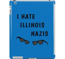 "Blues Borthers: ""I Hate Illinois Nazis"" iPad Case/Skin"
