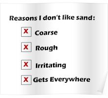 Reasons I Don't Like Sand Poster