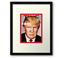 Donald Trump Says You Better Deal With It! Framed Print