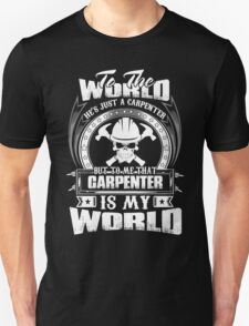 To me that Carpenter is my world T-Shirt