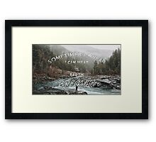 The Earth Is Alive Framed Print