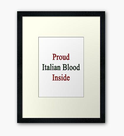 Proud Italian Blood Inside  Framed Print