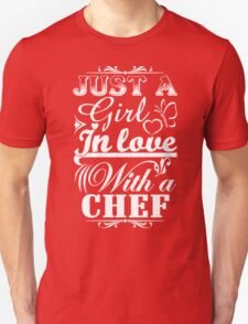 Just a girl in love with a chef T-Shirt