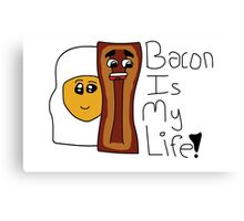Bacon Is My Life! Canvas Print