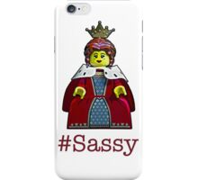 #Sassy and don't I know it! iPhone Case/Skin