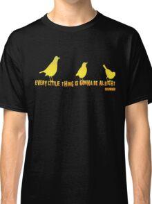 3 LITTLE BIRDS Classic T-Shirt