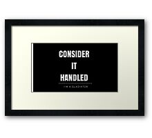 Consider it handled - I´m a GLADIATOR - SCANDAL Framed Print