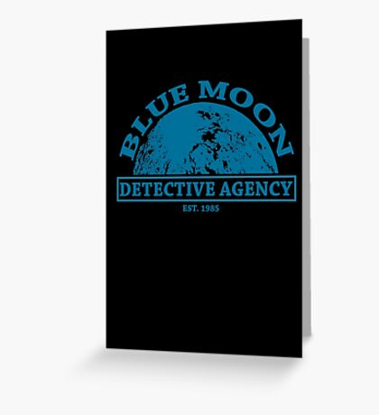 Blue Moon Detective Agency Greeting Card