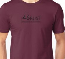 46 or Bust Unisex T-Shirt