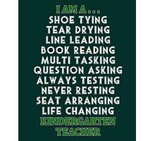 I am a Kindergarten Teacher 2 White Photographic Print