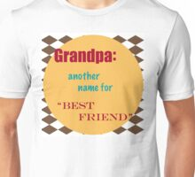 Grandpa Another Name for Best Friend  Unisex T-Shirt