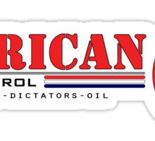 American Anti-terrorist oil dictatorship shirt Sticker