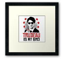 Trudeau is my Bro Framed Print