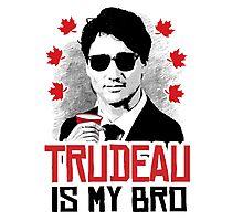 Trudeau is my Bro Photographic Print