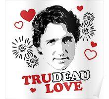 Trudeau Love/ Tru Love Poster