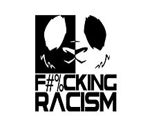 F#%cking Racism Photographic Print