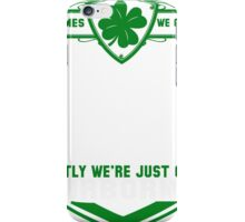 Airborne. Sometimes we get lucky. Mostly we're just good Airborne iPhone Case/Skin
