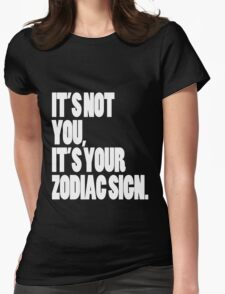 It's Your Zodiac Sign Womens Fitted T-Shirt