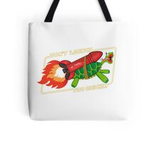 Don't Launch Too Quickly Tote Bag
