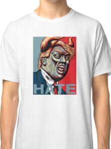 Trump Hate 2016 Classic T-Shirt