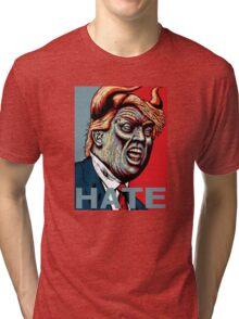 Trump Hate 2016 Tri-blend T-Shirt