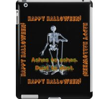 Ashes To Ashes Dust To Dust iPad Case/Skin