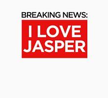 BREAKING NEWS: I LOVE JASPER Unisex T-Shirt
