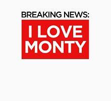 BREAKING NEWS: I LOVE MONTY Unisex T-Shirt