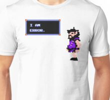 I am error  Unisex T-Shirt