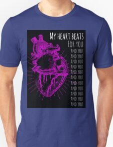 My Heart Beats For You, and You, and You... Unisex T-Shirt