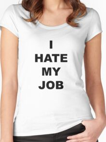 I hate my job II Women's Fitted Scoop T-Shirt