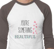 You're Something Beautiful Men's Baseball ¾ T-Shirt