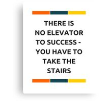 NO ELEVATOR TO SUCCESS Canvas Print