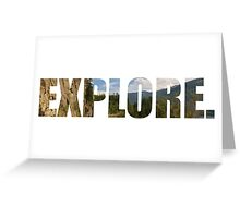 Explore. Greeting Card