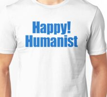 Happy! Humanist (bold) Unisex T-Shirt