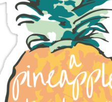 A pineapple a day keeps the worries away Sticker