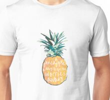 A pineapple a day keeps the worries away Unisex T-Shirt