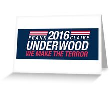 Frank Underwood & Claire Underwood 2016 - We Make the Terror Greeting Card