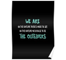 We Are The Outsiders Poster